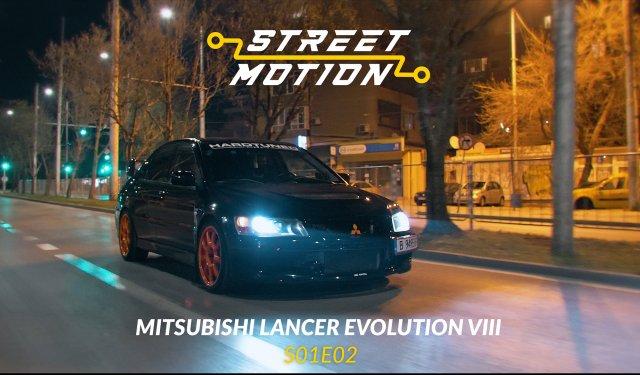 STREET MOTION S01E02 - Mitsubishi Lancer Evo VIII | 4K